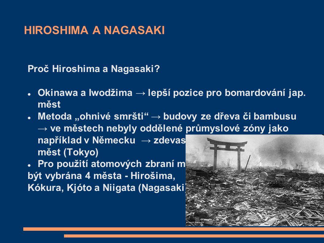 HIROSHIMA A NAGASAKI Proč Hiroshima a Nagasaki