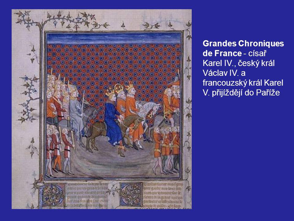 Grandes Chroniques de France - císař Karel IV. , český král Václav IV