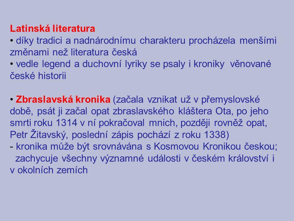 Latinská literatura díky tradici a nadnárodnímu charakteru procházela menšími změnami než literatura česká.