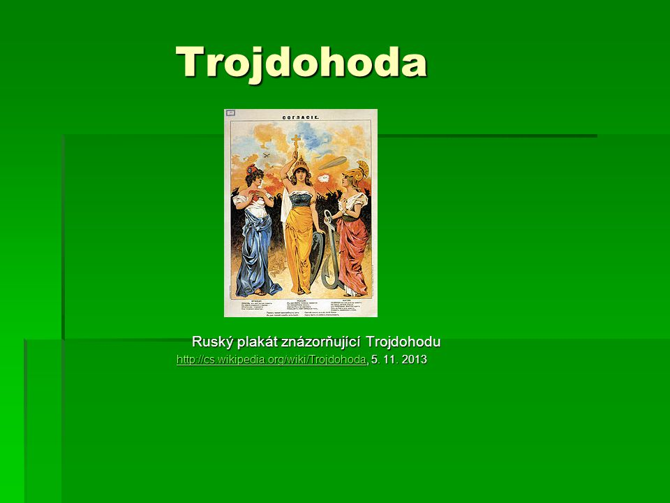 Trojdohoda Ruský plakát znázorňující Trojdohodu