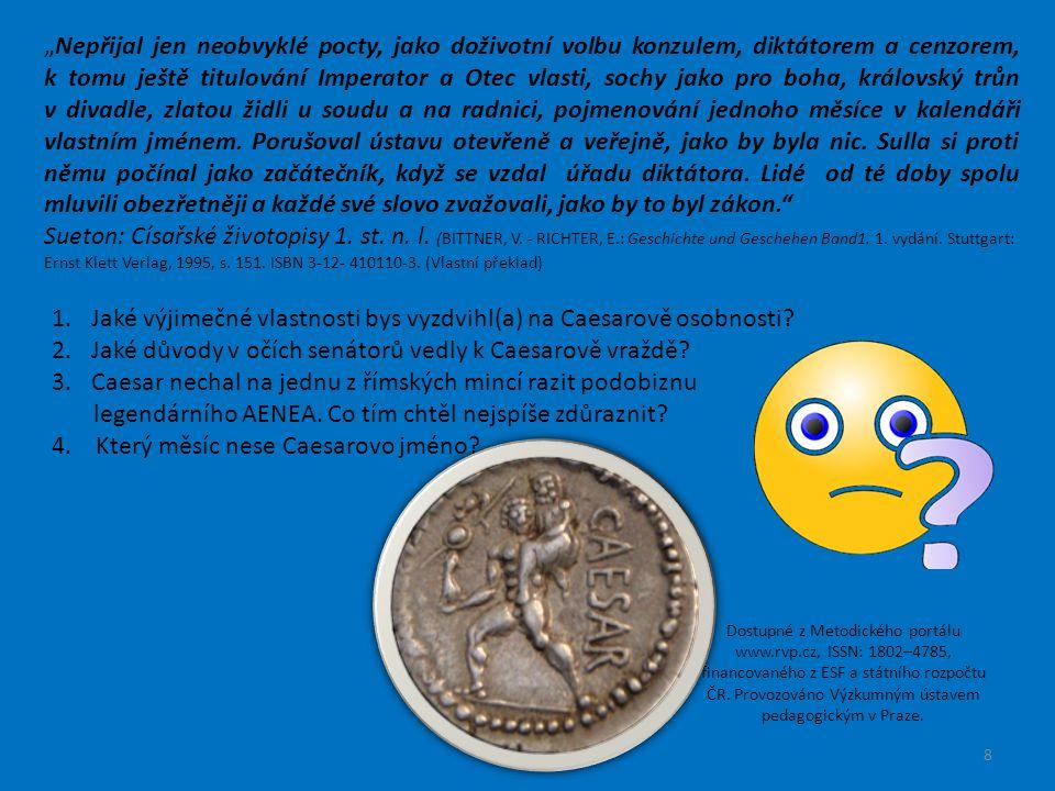 Jaké výjimečné vlastnosti bys vyzdvihl(a) na Caesarově osobnosti