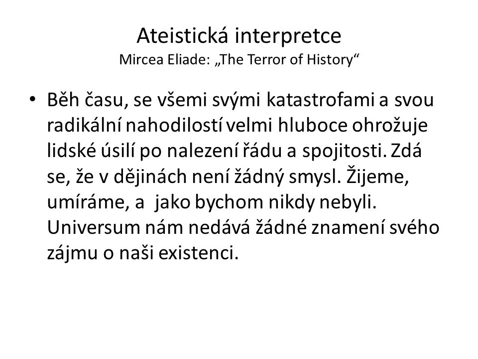 "Ateistická interpretce Mircea Eliade: ""The Terror of History"