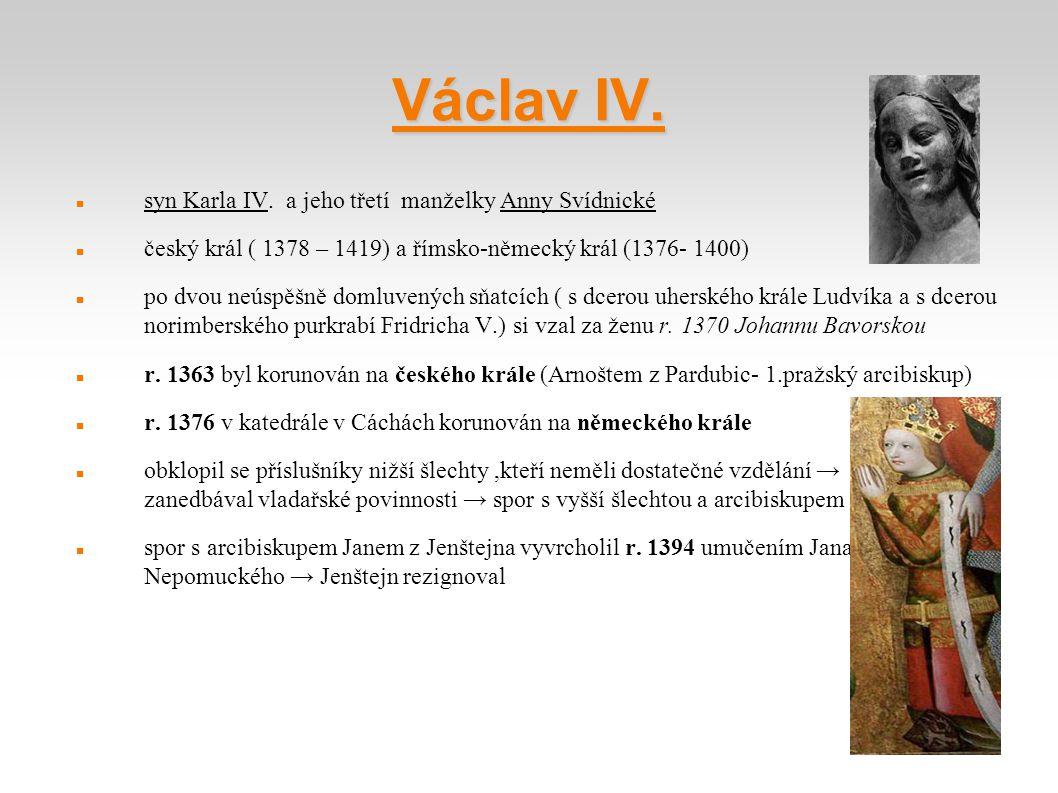 Václav IV. syn Karla IV. a jeho třetí manželky Anny Svídnické