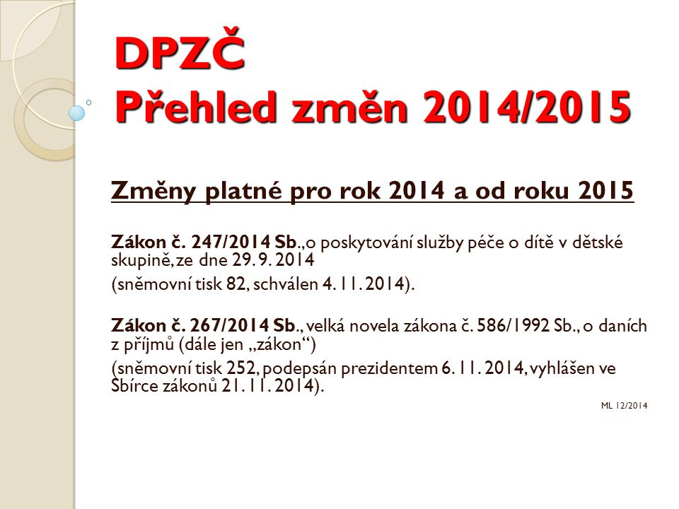 DPZČ Přehled změn 2014/2015 Změny platné pro rok 2014 a od roku 2015