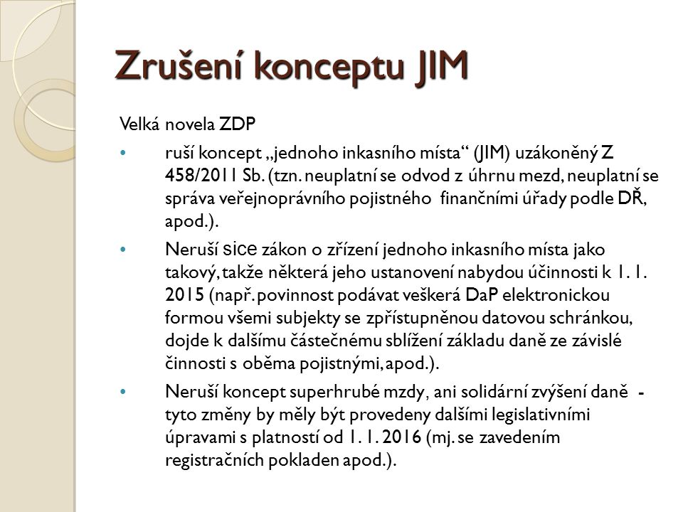 Zrušení konceptu JIM Velká novela ZDP