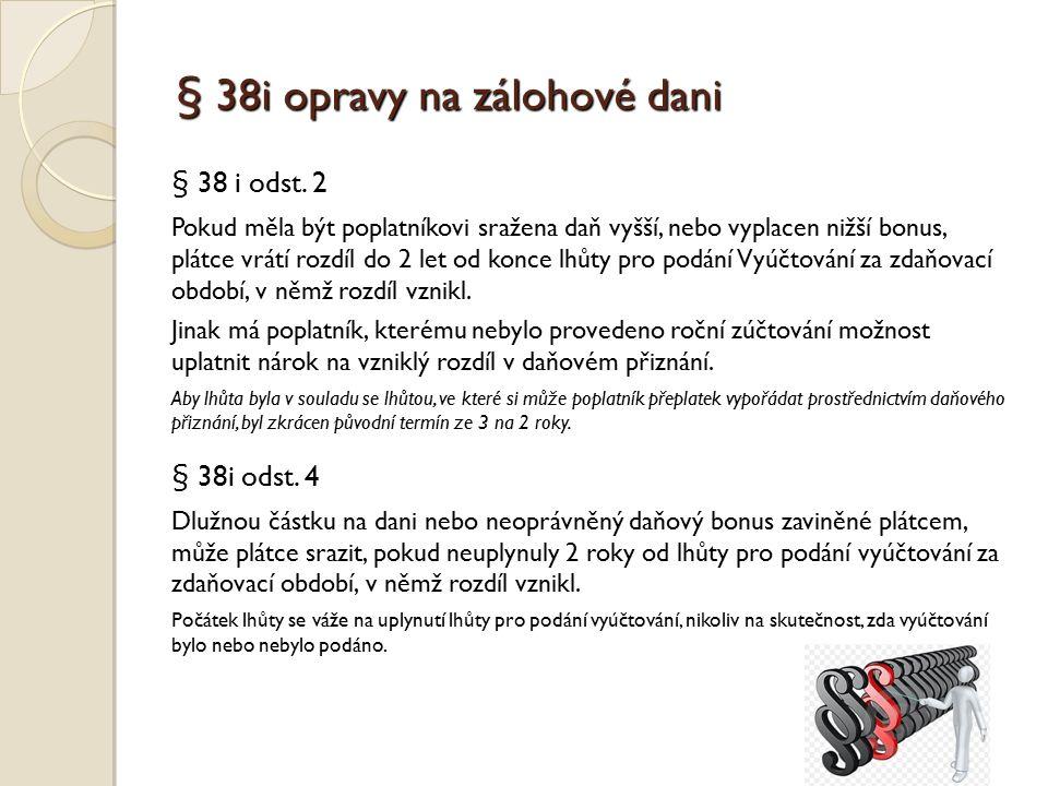 § 38i opravy na zálohové dani