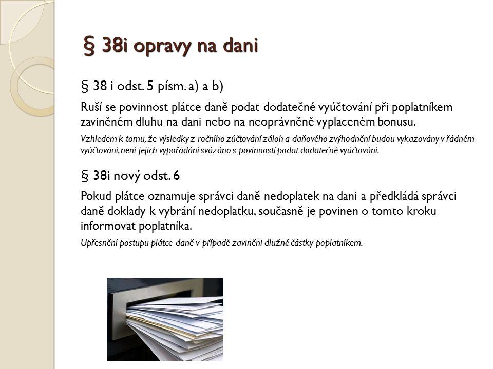 § 38i opravy na dani § 38 i odst. 5 písm. a) a b) § 38i nový odst. 6