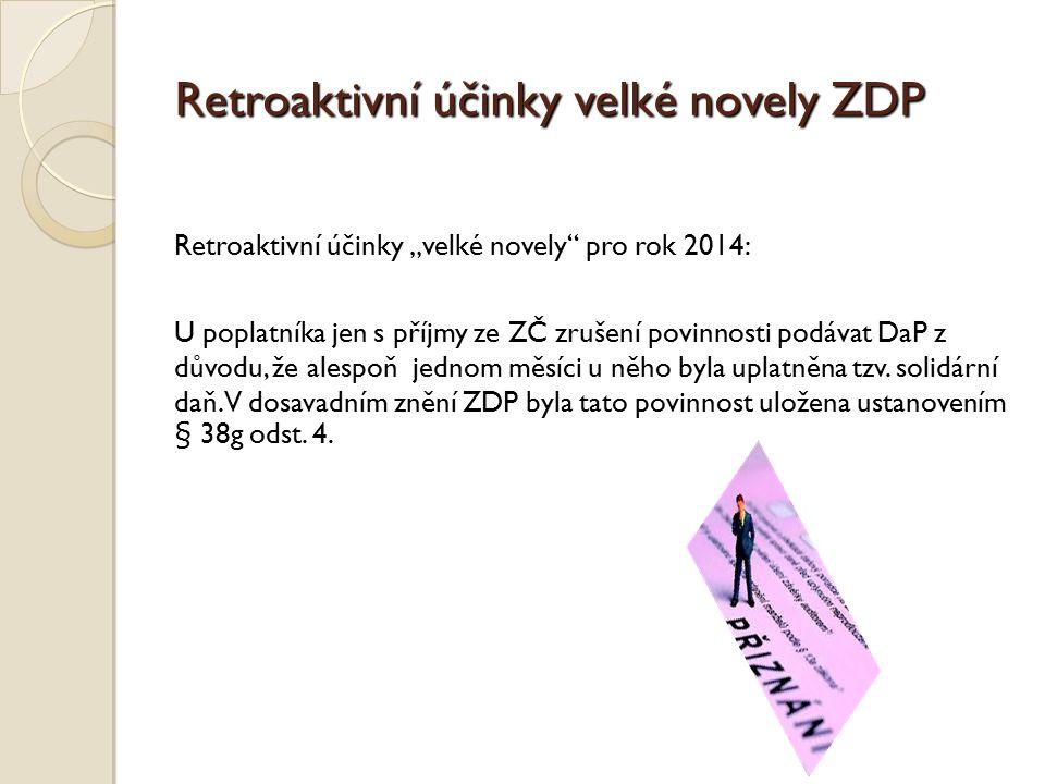 Retroaktivní účinky velké novely ZDP