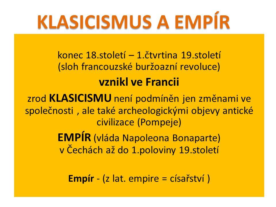 Empír - (z lat. empire = císařství )