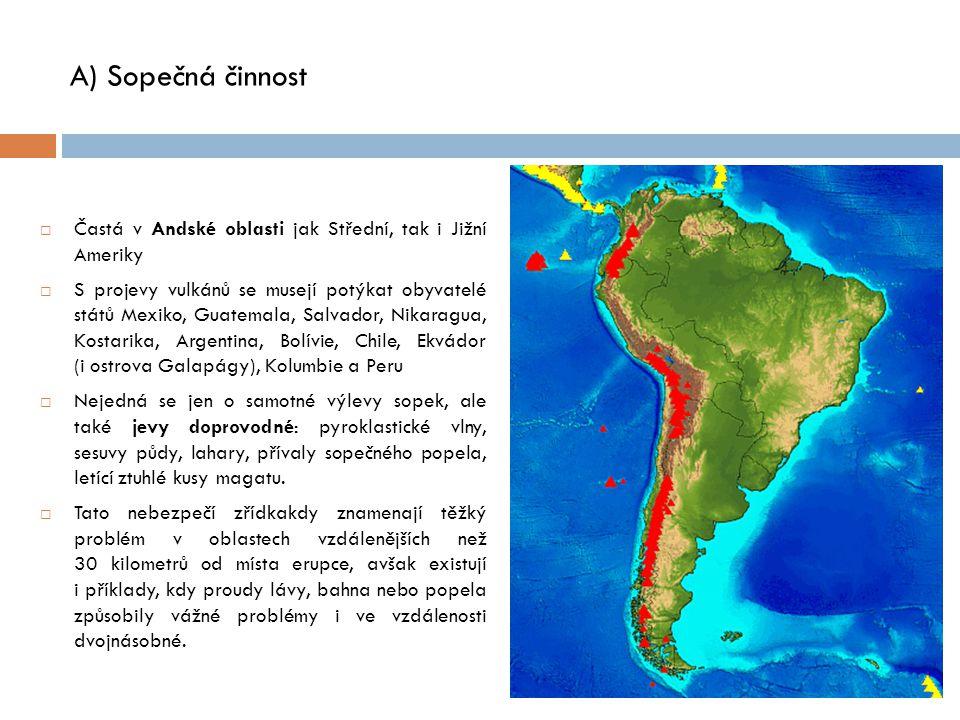 A) Sopečná činnost Častá v Andské oblasti jak Střední, tak i Jižní Ameriky.
