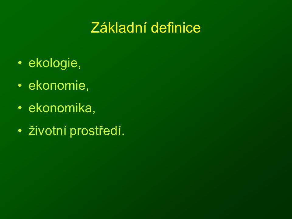 Základní definice ekologie, ekonomie, ekonomika, životní prostředí.