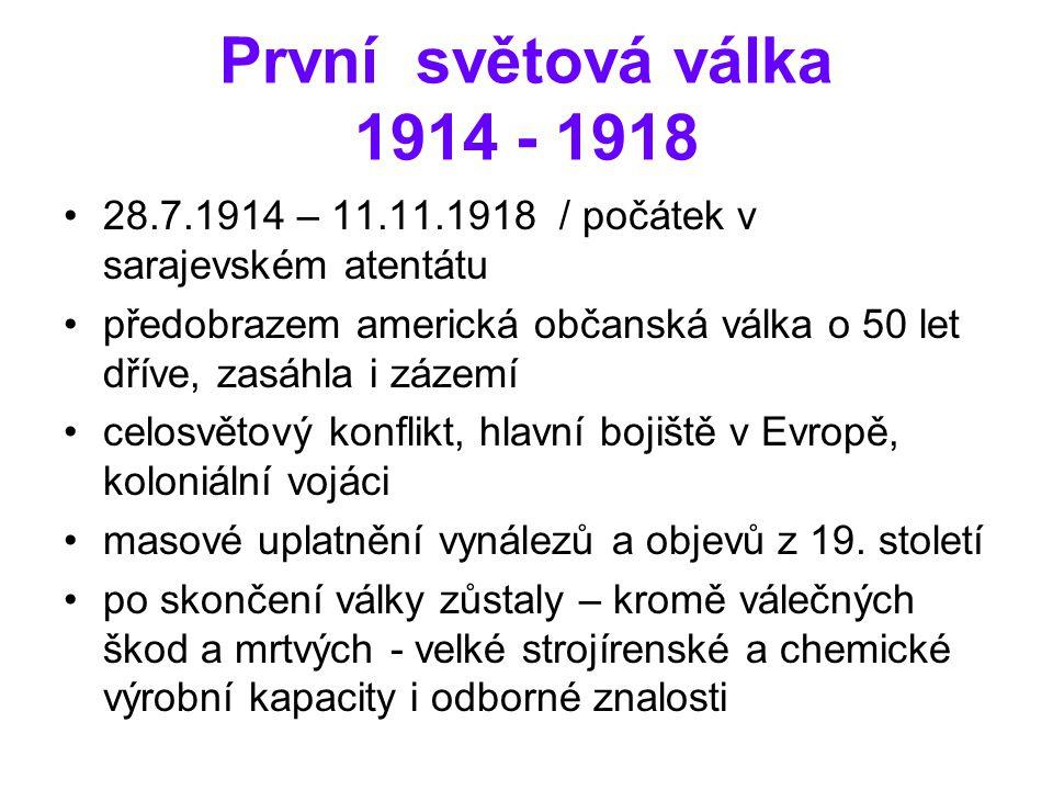 První světová válka 1914 - 1918 28.7.1914 – 11.11.1918 / počátek v sarajevském atentátu.