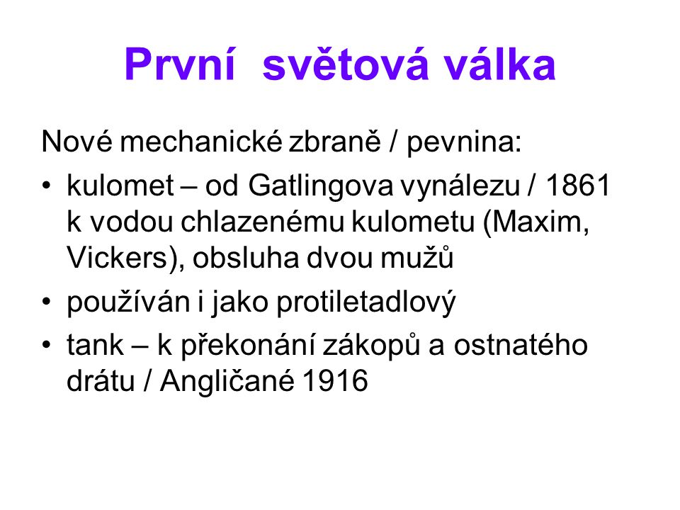 První světová válka Nové mechanické zbraně / pevnina: