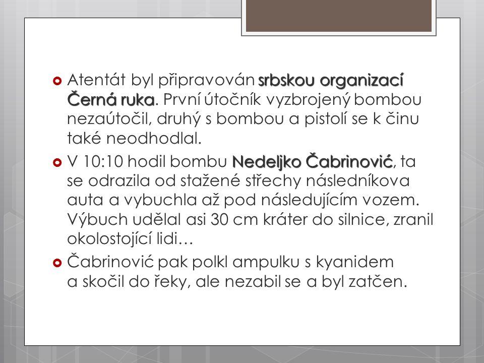 Atentát byl připravován srbskou organizací Černá ruka