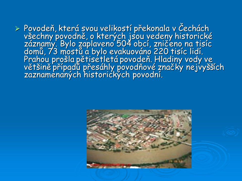 Povodeň, která svou velikostí překonala v Čechách všechny povodně, o kterých jsou vedeny historické záznamy.