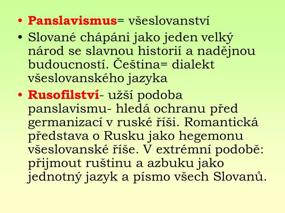 Panslavismus= všeslovanství