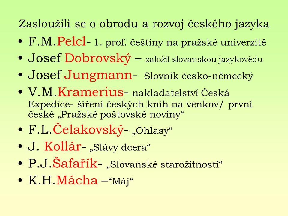 Zasloužili se o obrodu a rozvoj českého jazyka