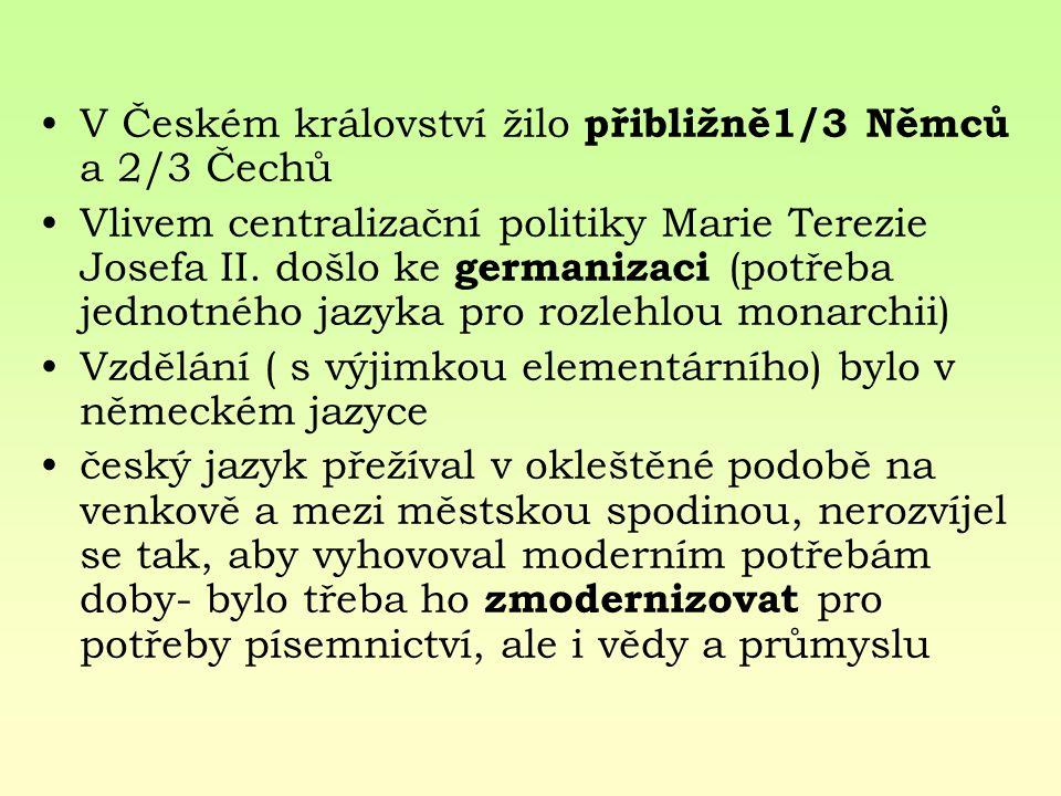 V Českém království žilo přibližně1/3 Němců a 2/3 Čechů