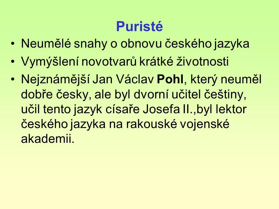 Puristé Neumělé snahy o obnovu českého jazyka