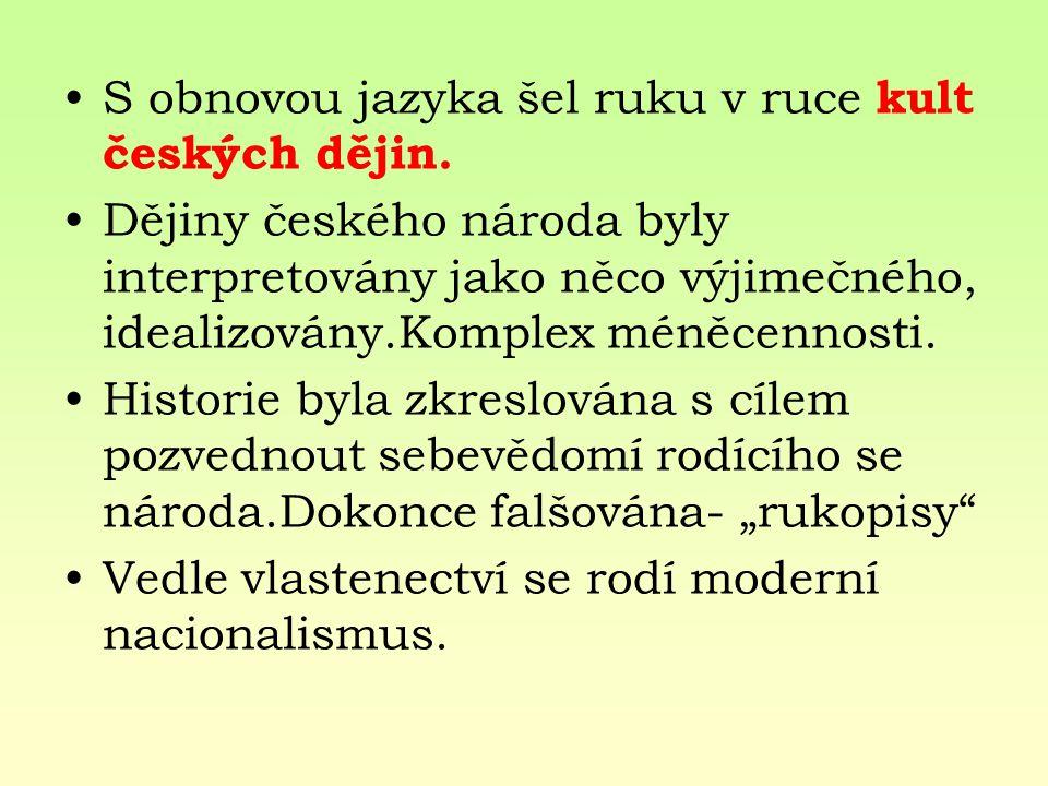 S obnovou jazyka šel ruku v ruce kult českých dějin.