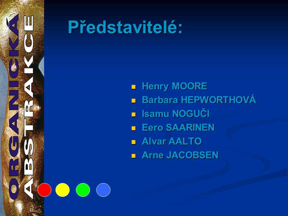 Představitelé: Henry MOORE Barbara HEPWORTHOVÁ Isamu NOGUČI