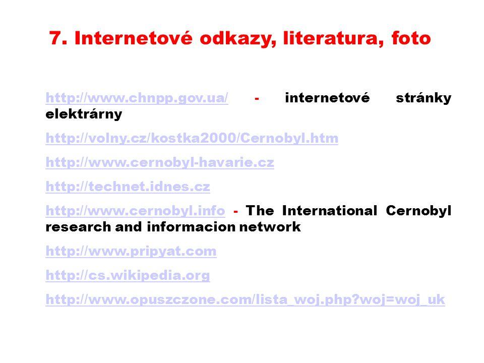 7. Internetové odkazy, literatura, foto