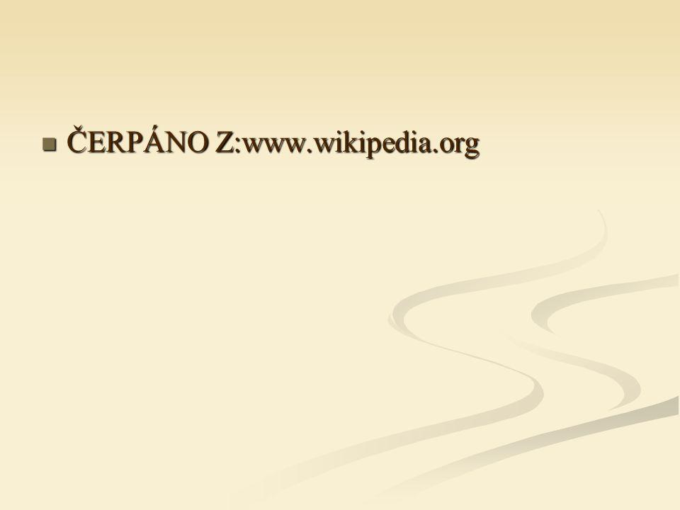 ČERPÁNO Z:www.wikipedia.org