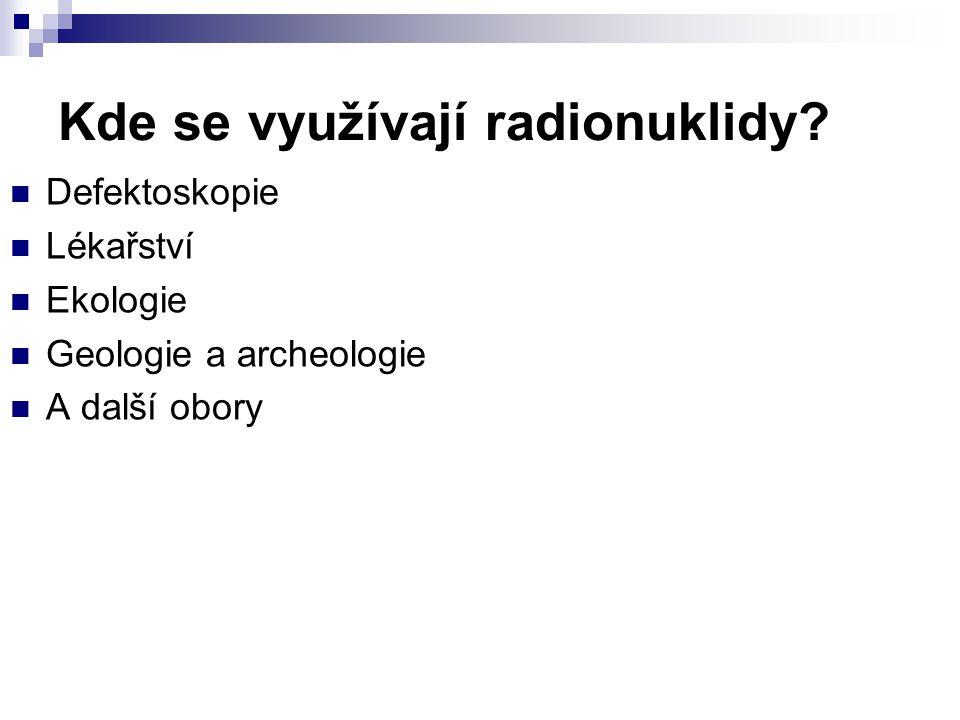 Kde se využívají radionuklidy