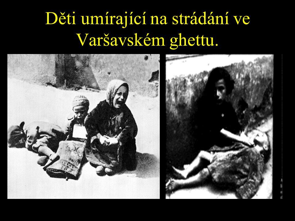 Děti umírající na strádání ve Varšavském ghettu.