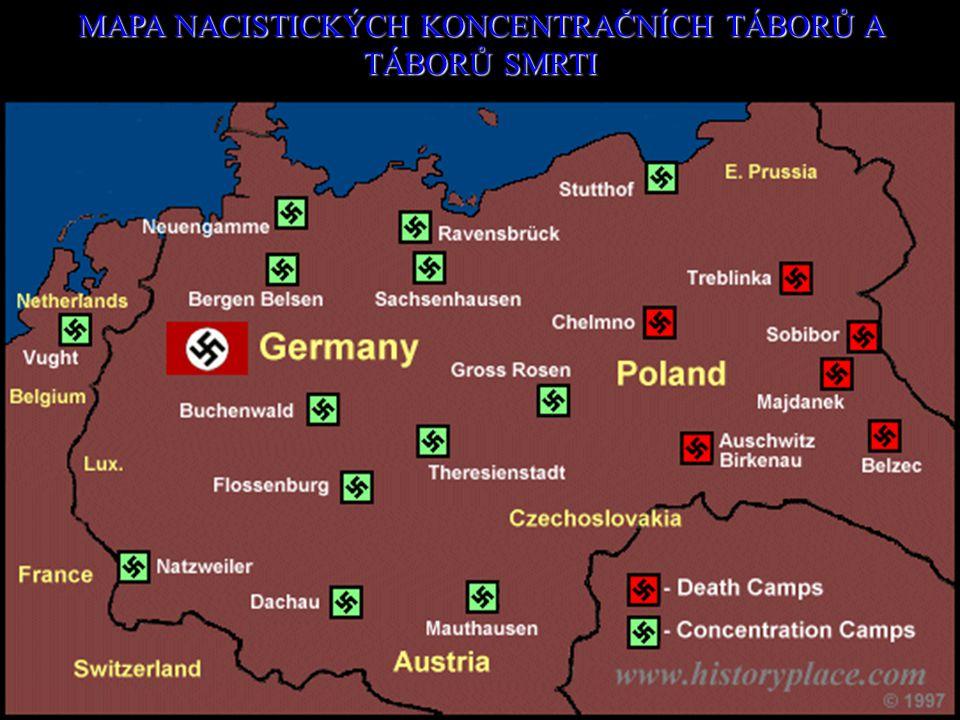 MAPA NACISTICKÝCH KONCENTRAČNÍCH TÁBORŮ A TÁBORŮ SMRTI