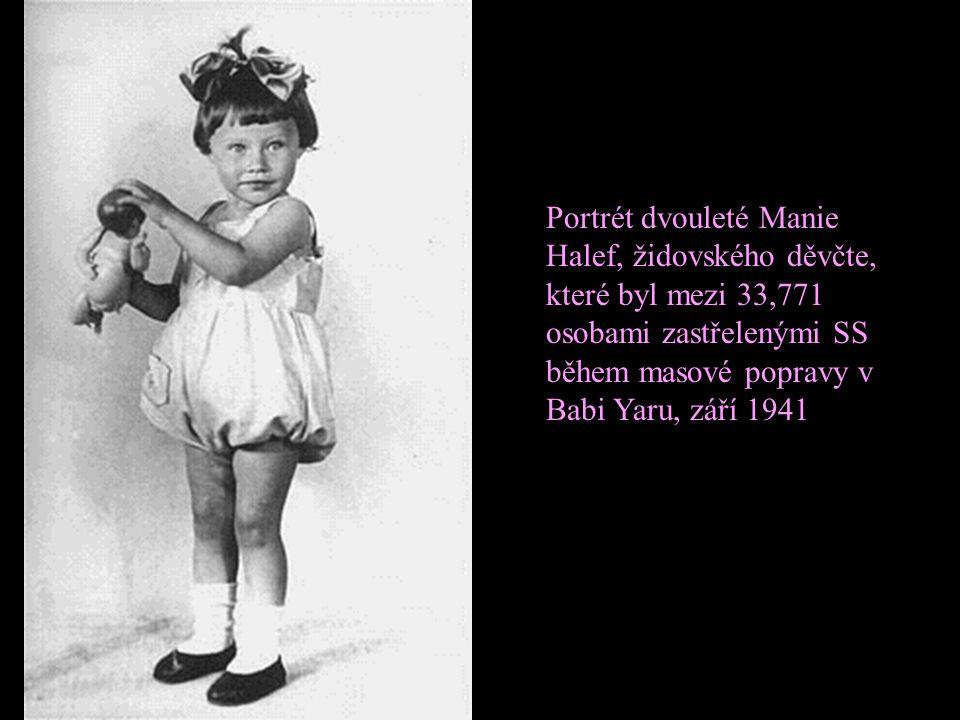 Portrét dvouleté Manie Halef, židovského děvčte, které byl mezi 33,771 osobami zastřelenými SS během masové popravy v Babi Yaru, září 1941