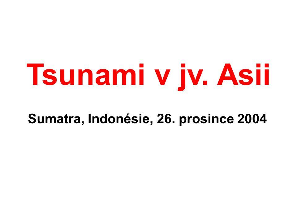 Sumatra, Indonésie, 26. prosince 2004