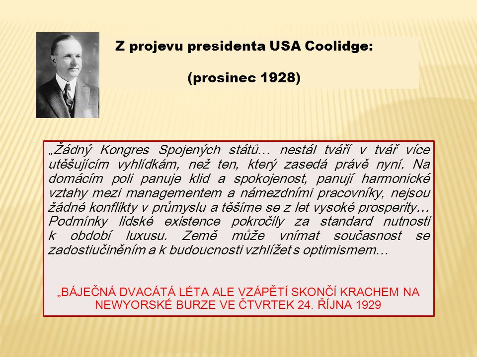 Z projevu presidenta USA Coolidge:
