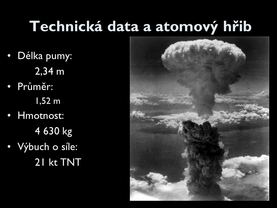 Technická data a atomový hřib