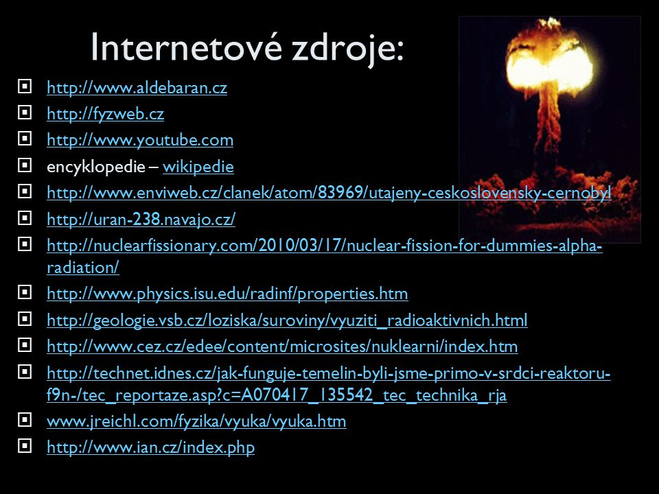 Internetové zdroje: http://www.aldebaran.cz http://fyzweb.cz