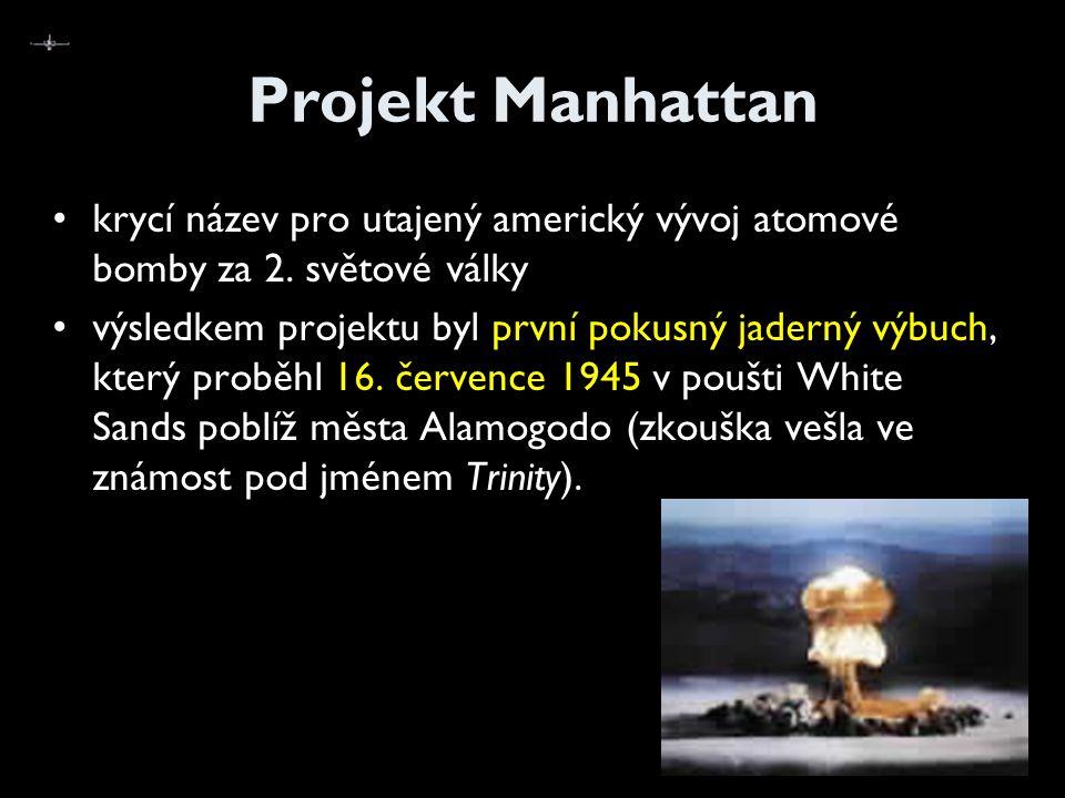 Projekt Manhattan krycí název pro utajený americký vývoj atomové bomby za 2. světové války.