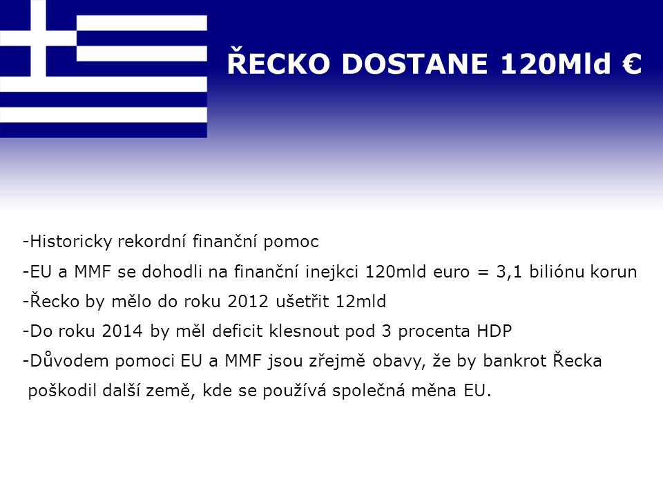 ŘECKO DOSTANE 120Mld € Historicky rekordní finanční pomoc