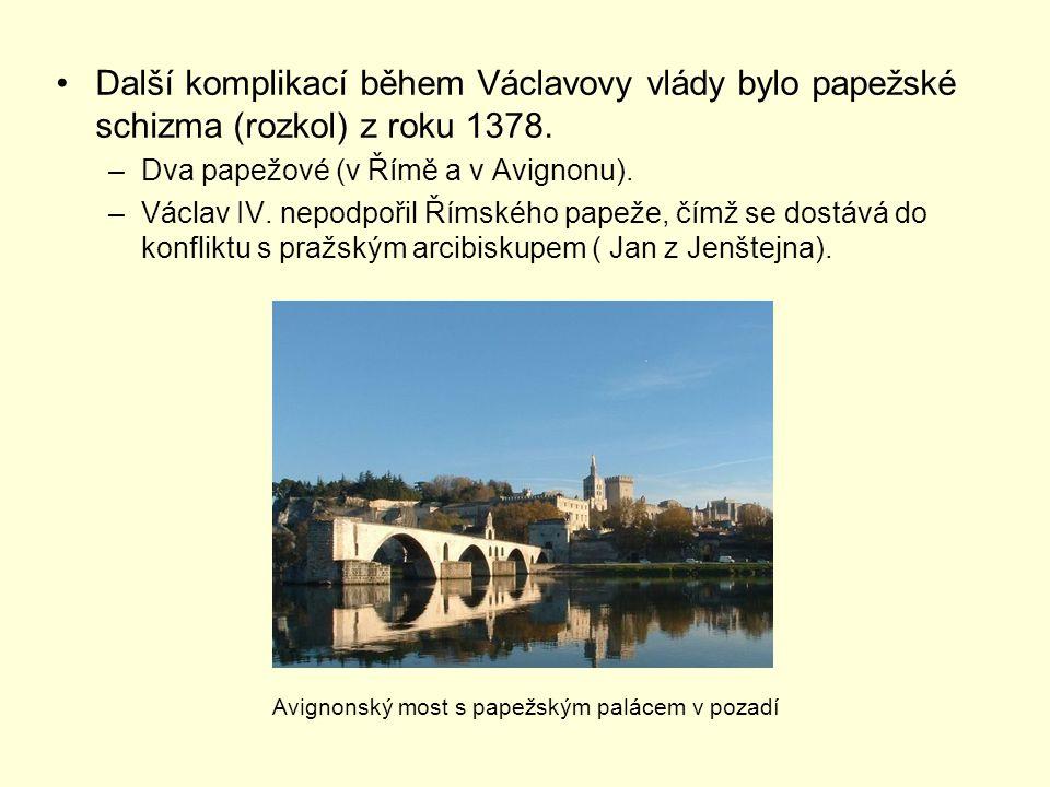 Další komplikací během Václavovy vlády bylo papežské schizma (rozkol) z roku 1378.