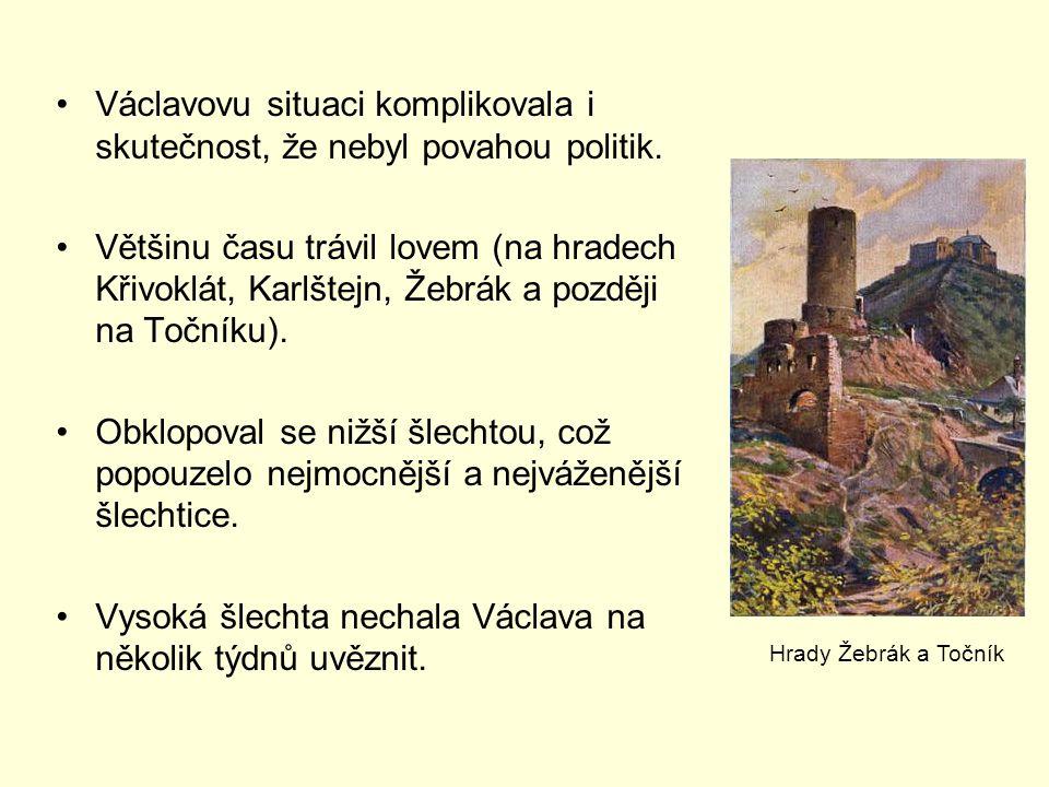 Václavovu situaci komplikovala i skutečnost, že nebyl povahou politik.