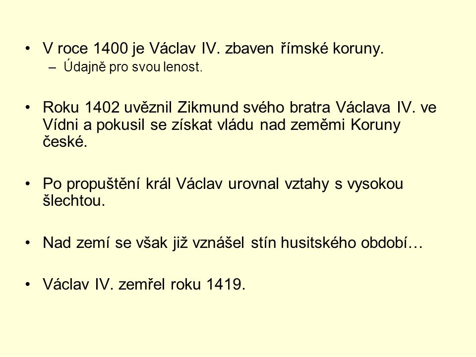 V roce 1400 je Václav IV. zbaven římské koruny.