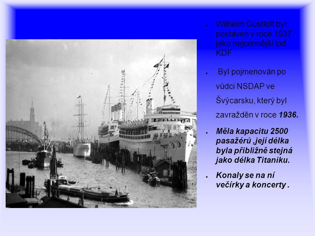 Wilhelm Gustloff byl postaven v roce 1937 jako nejcennější loď KDF