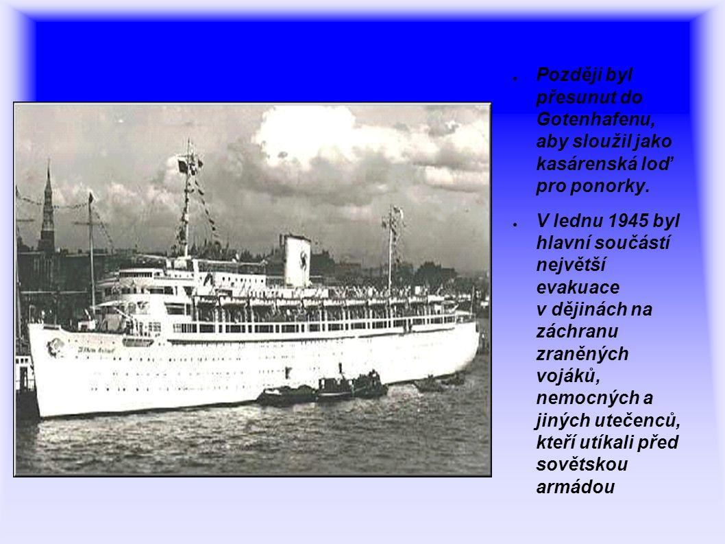Později byl přesunut do Gotenhafenu, aby sloužil jako kasárenská loď pro ponorky.