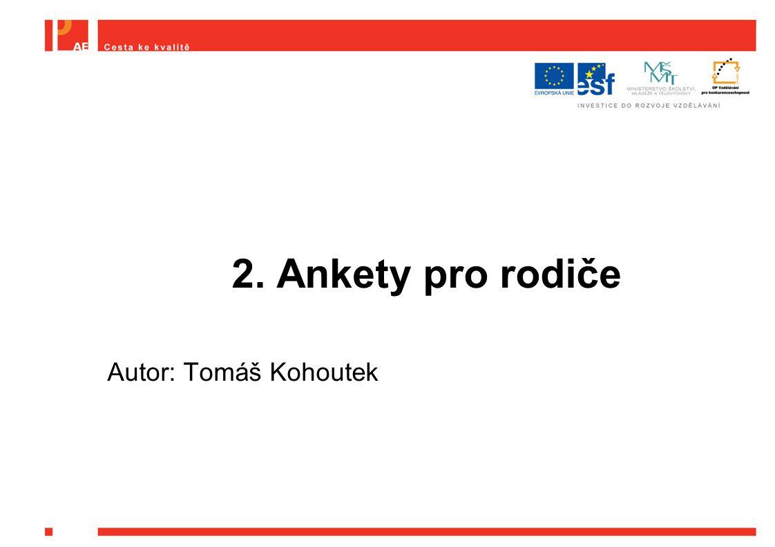 2. Ankety pro rodiče Autor: Tomáš Kohoutek