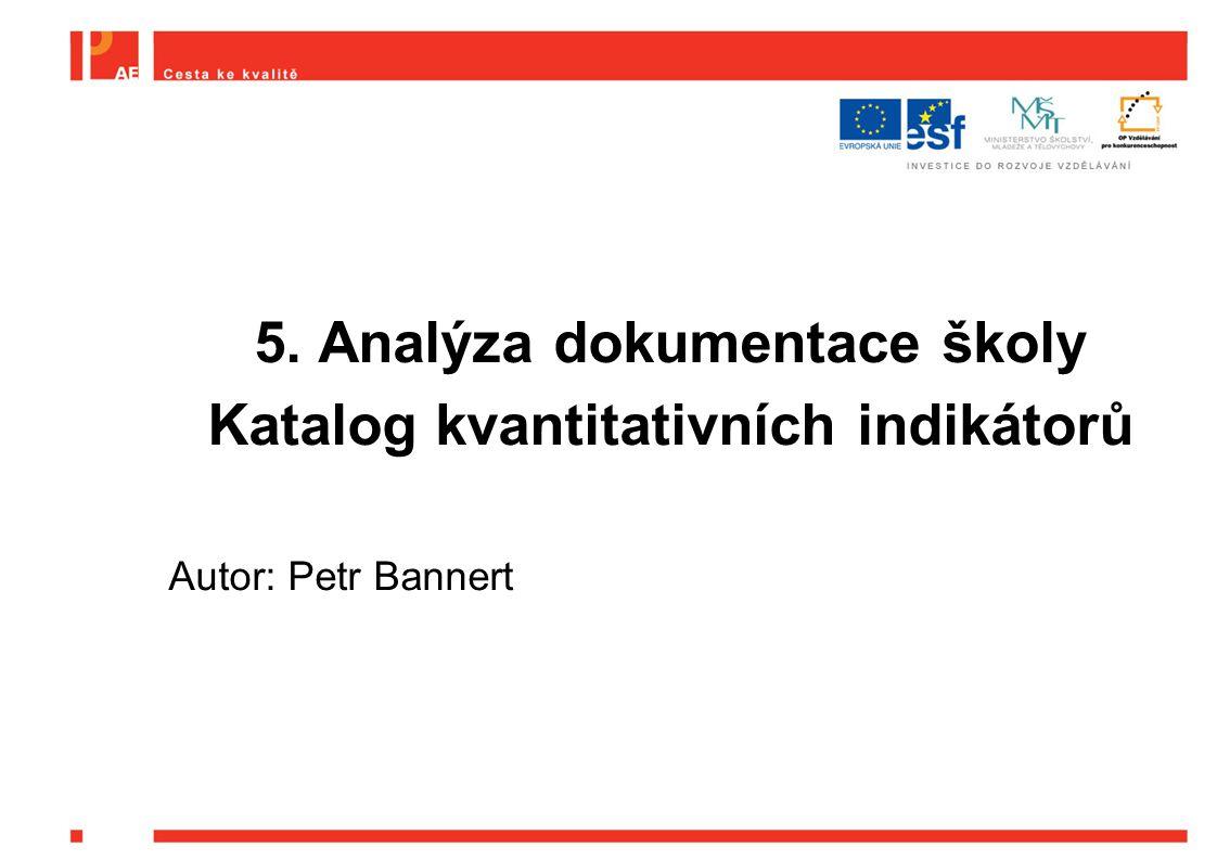 5. Analýza dokumentace školy Katalog kvantitativních indikátorů