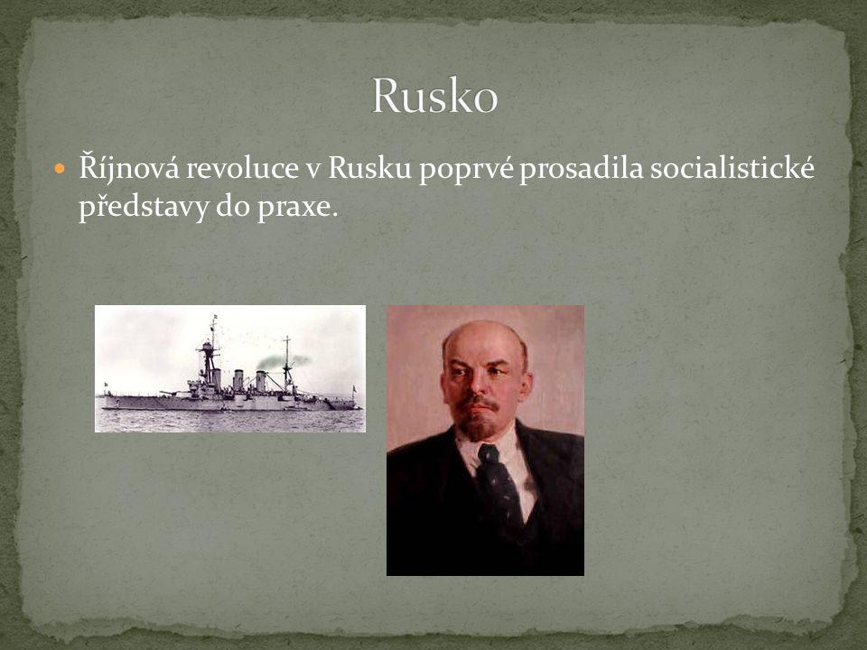 Rusko Říjnová revoluce v Rusku poprvé prosadila socialistické představy do praxe.