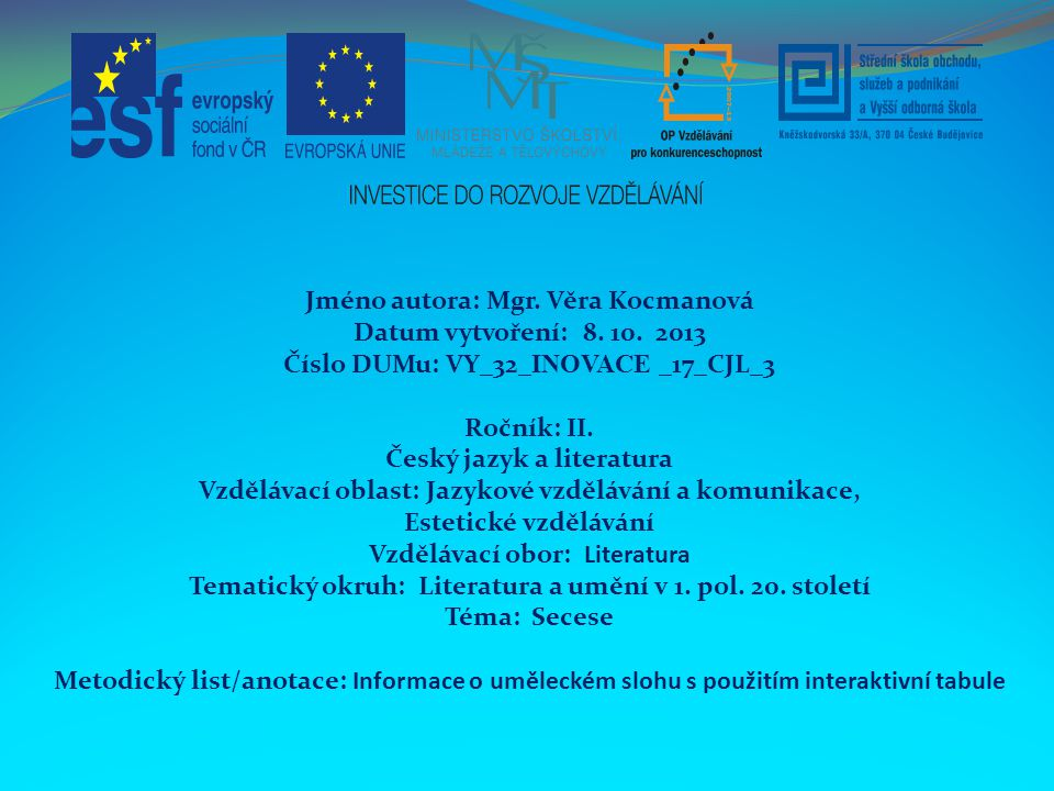 Jméno autora: Mgr. Věra Kocmanová Datum vytvoření: 8. 10. 2013