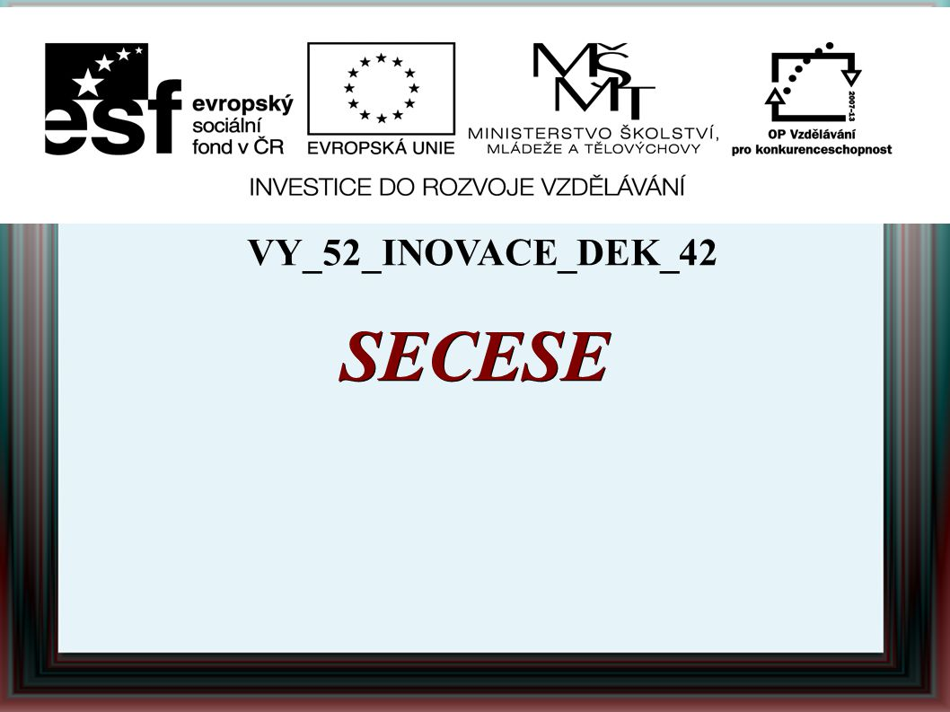SECESE VY_52_INOVACE_DEK_42