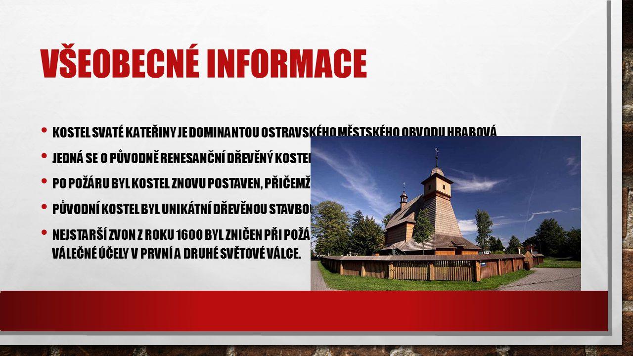 Všeobecné informace Kostel svaté Kateřiny je dominantou ostravského městského obvodu Hrabová.
