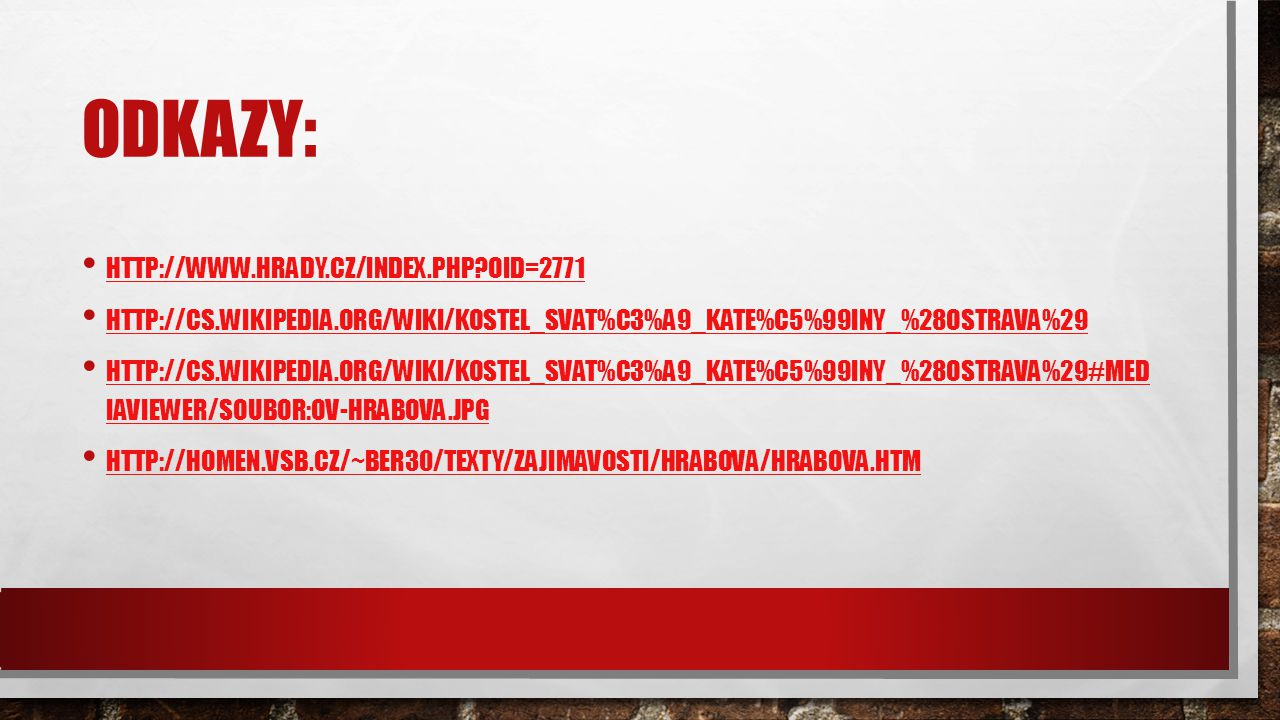 Odkazy: http://www.hrady.cz/index.php OID=2771