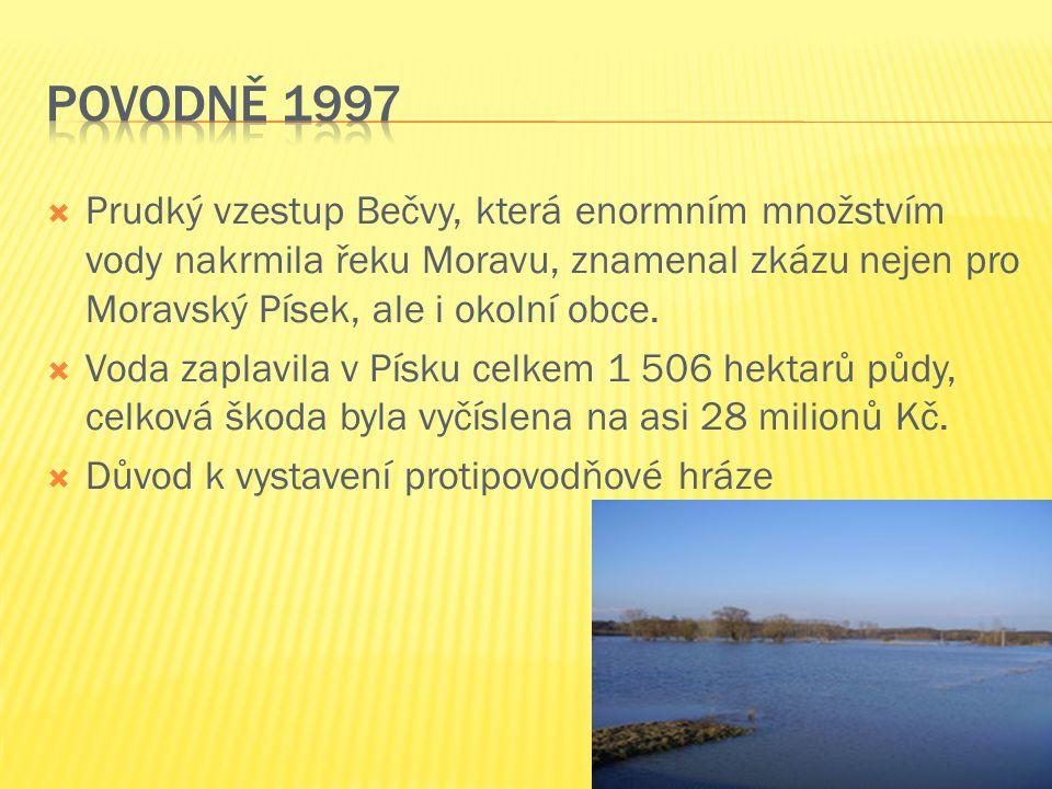 Povodně 1997 Prudký vzestup Bečvy, která enormním množstvím vody nakrmila řeku Moravu, znamenal zkázu nejen pro Moravský Písek, ale i okolní obce.